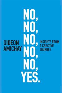"""""""לא, לא, לא, לא, לא, כן"""" ספרו של גדעון עמיחי"""
